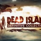 Dead Island Definitive Collection / PC