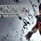 Dishonored: Death of the Outsider / PC